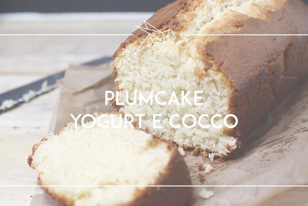 plumcake allo yogurt e cocco