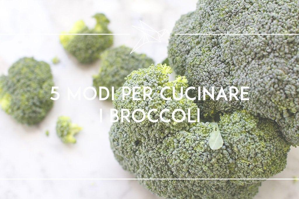 5 modi per cucinare i broccoli the bluebird kitchen for Cucinare broccoli