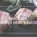 fagottini cavolo nero e bacon
