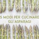 5 modi per cucinare gli asparagi