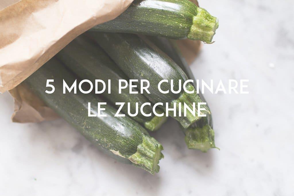 5 modi per cucinare le zucchine the bluebird kitchen for Cucinare zucchine trombetta