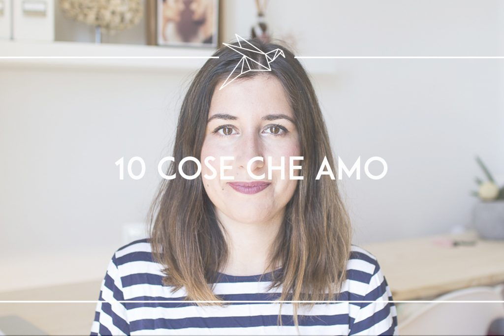10 cose che amo
