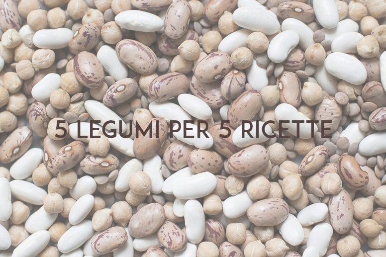 5 legumi per 5 ricette