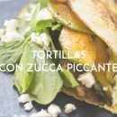 tortillas con zucca