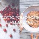 risotto pomodorini al forno e melanzane